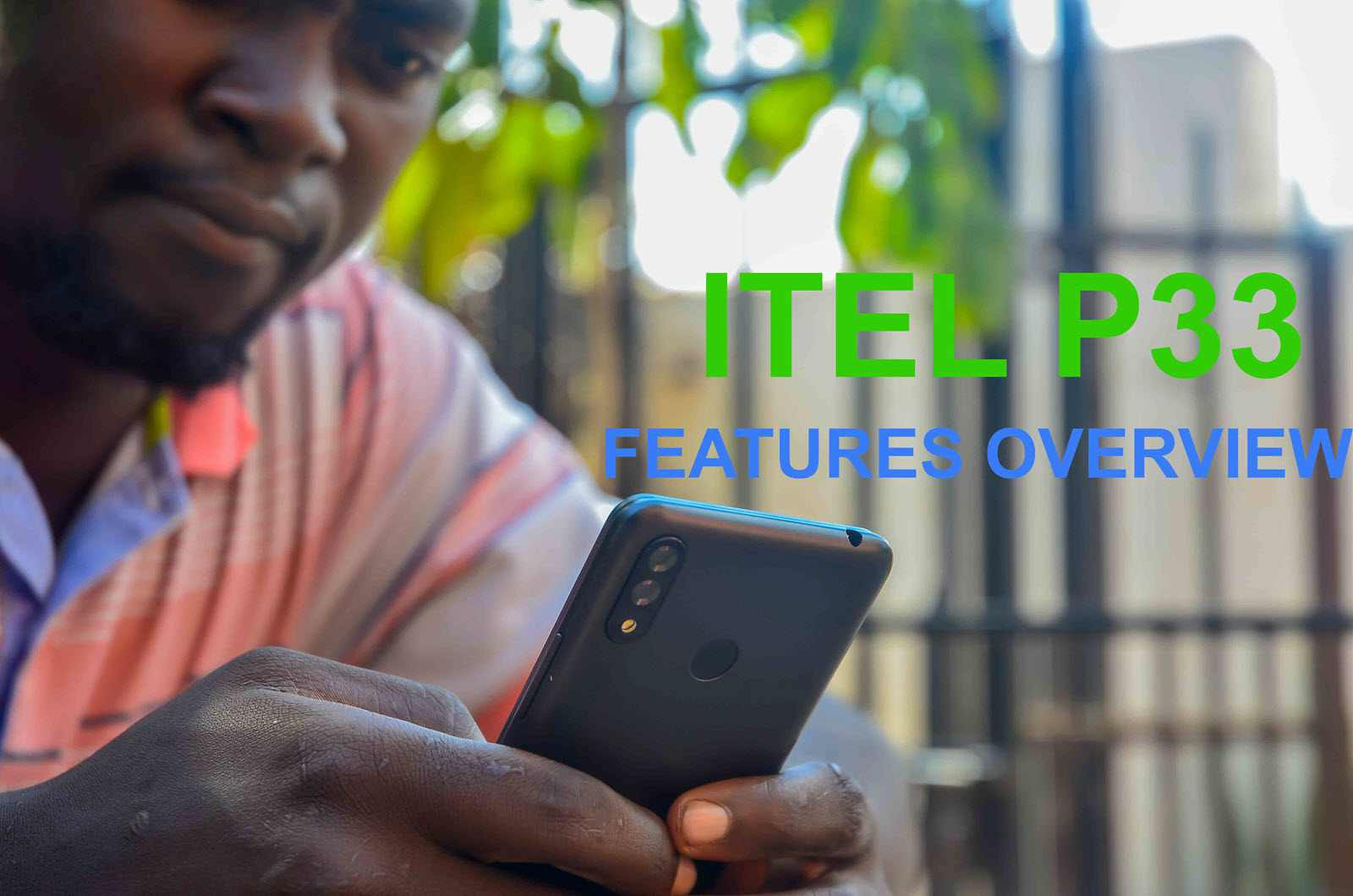 Itel P33 Smartphone review: An affordable big battery companion